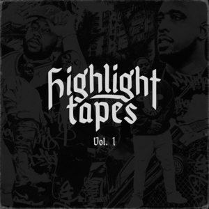 All In The Wrist (feat PARRIS CHARIZ & FOGGIERAW) - Highlight Tapes Vol 1
