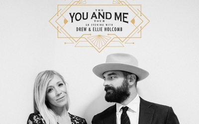 """The You and Me Tour: An Evening with Drew & Ellie Holcomb"""
